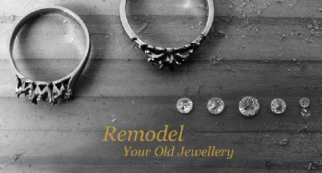 REMODEL YOUR JEWELLERY